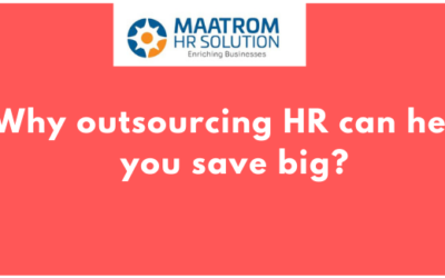 Why outsourcing HR can help you save big?