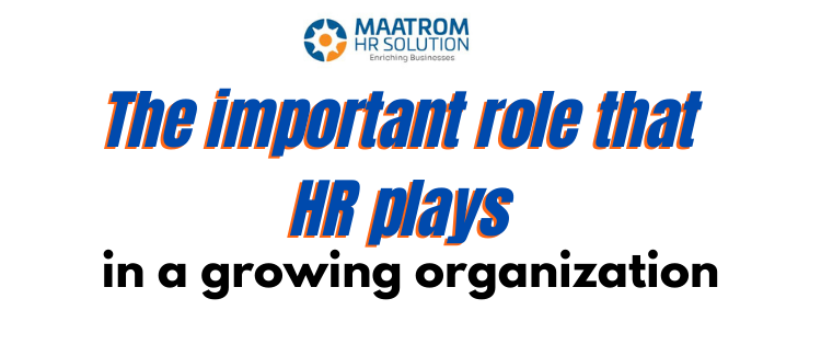 The important role that HR plays in a growing organization