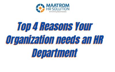 Top 4 reasons your organization needs an HR department